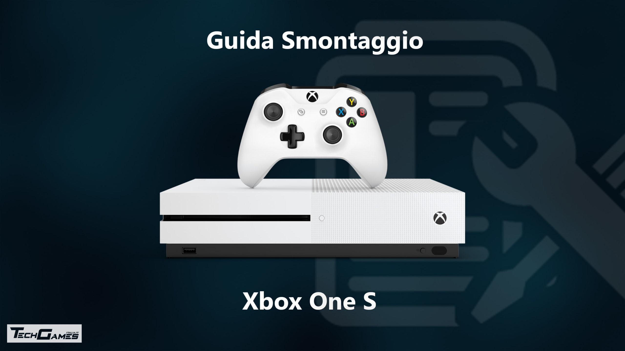 GUIDA RIPARAZIONE E SMONTAGGIO CASE DI UN XBOX ONE S
